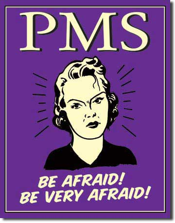 PMS gives me strength.